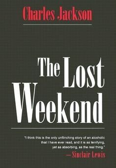'The Lost Weekend' by Charles Jackson. Won the Oscar in 1945.