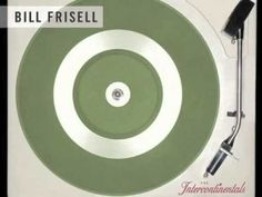 Bill Frisell - We Are Everywhere