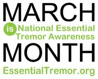 Join the International Essential Tremor Foundation this March to Celebrate National Essential Tremor Awareness Month