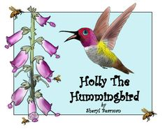 Holly The Hummingbird by Sheryl Bearman Children's Picture Books, Book Format, Hummingbird, Childrens Books, Best Friends, Great Gifts, Author, Honey Bees, Bullying