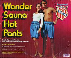 For the person who has everything, you may be able to buy them a pair of these awesome 1970s Wonder Sauna Hot Pants, which promise to 'slenderize where you want'. Huh. Sure beats working out and dieting.