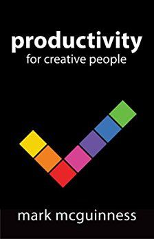"""Laste Ned eller Lese På Net Productivity for Creative People Bok Gratis PDF/ePub - Mark McGuinness, """"Of all the writers I know, I have learned the most about how to be a productive creative person from Mark. His tips. Hygge Book, Reading Motivation, World Library, Ebooks Online, How To Stop Procrastinating, Creativity And Innovation, Free Kindle Books, Creative People, Lettering Design"""