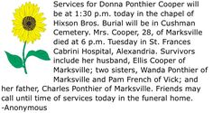 Services for Donna Ponthier Cooper will be at 1:30 p.m. today in the chapel of Hixson Bros. Burial will be in Cushman Cemetery. Mrs. Cooper, 28, of Marksville died at 6 p.m. Tuesday in St. Frances Cabrini Hospital, Alexandria. Survivors include her husband, Ellis Cooper of Marksville; two sisters, Wanda Ponthier of Marksville and Pam French of Vick; and her father, Charles Ponthier of Marksville.