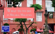 Full guide of the best things to do in Melaka UNESCO city in Malaysia. What to do, when to go, how to get and where to stay.