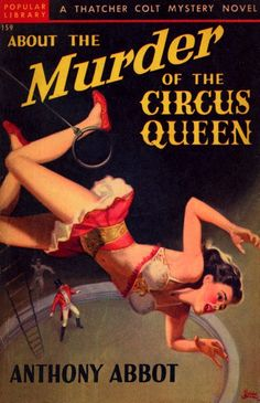 About The Murder of the Circus Queen by Anthony Abbot. Love this one. #book covers