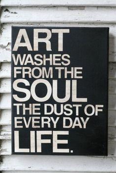 """Uma linda citação para aqueles que amam arte e uma frase inspiradora para aqueles que criam.  """"A arte lava a alma da poeira da vida cotidiana."""" - Pablo Picasso"""