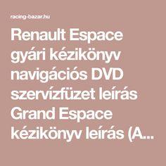 Renault Espace gyári kézikönyv navigációs DVD szervízfüzet leírás Grand Espace kézikönyv leírás (Alkatrész - Vegyes)