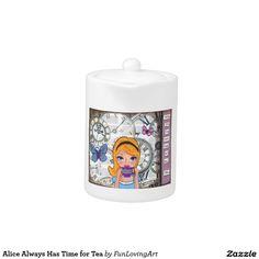 Alice Always Has Time for Tea Teapot