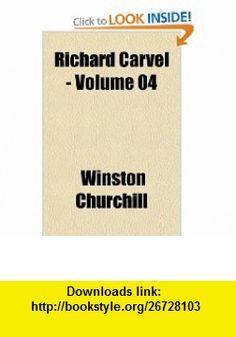 Richard Carvel - Volume 04 (9781153683951) Winston Churchill , ISBN-10: 1153683954  , ISBN-13: 978-1153683951 ,  , tutorials , pdf , ebook , torrent , downloads , rapidshare , filesonic , hotfile , megaupload , fileserve