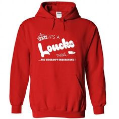 Awesome Tee Its a Loucks Thing, You Wouldnt Understand !! Name, Hoodie, t shirt, hoodies T-Shirts