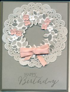Stampin' Up! ... hand crafted birthday card ... Wonderous Wreath ... dove gray, white and pastel pink ... doily mat ... luv it!