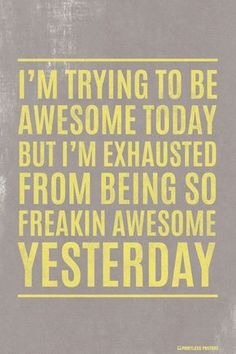 I'm Trying To Be Awesome Today Poster – Pointless Posters Great Quotes, Quotes To Live By, Me Quotes, Funny Quotes, Inspirational Quotes, Qoutes, Motivational, Awesome Day Quotes, Mantra