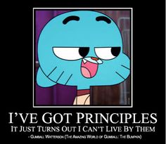 """This was my first meme attempt. I loved this phrase from """"Amazing World of Gumball: The Bumpkin"""" episode and I tried looking all over the net for it but at the time couldn't find it. So I figured, """"What the heck?"""". I had the means and it seemed simple enough. Turned out good, if I do say so myself.  :) This is actually version 2 of this meme."""