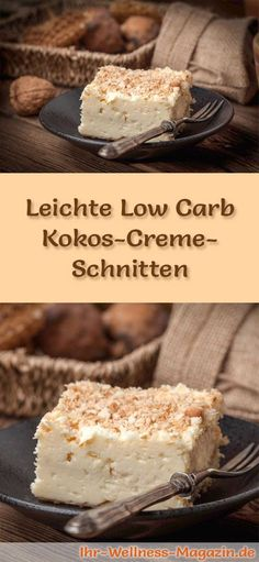 Leichte Low Carb Kokos-Creme-Schnitten – ohne backen – Rezept ohne Zucker Recipe for light low carb coconut cream slices – low in carbohydrates, low in calories, without sugar and cereal flour Desserts Pauvres En Calories, Low Calorie Desserts, Low Carb Sweets, Vegan Sweets, Fast Low Carb, Low Carb Keto, Low Carb Recipes, Baking Recipes, Diet Recipes