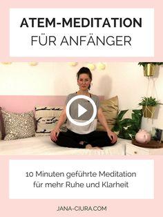 Eine kurze einfache geführte Meditation für Anfänger für mehr Ruhe und Klarheit (auf Deutsch)   jana-ciura.com #meditation #startmeditating