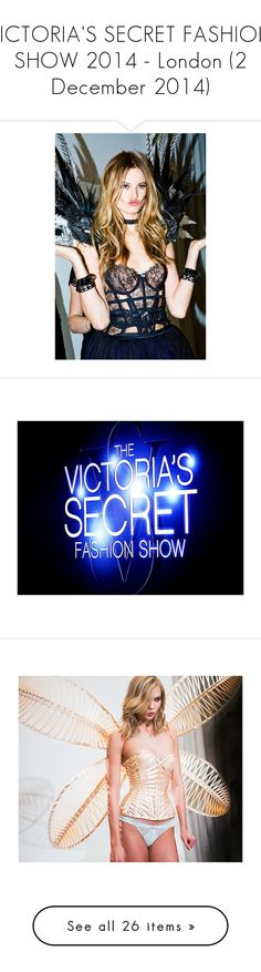 """VICTORIA'S SECRET FASHION SHOW 2014 - London (2 December 2014)"" by hamaly ❤ liked on Polyvore featuring runway, VictoriasSecret, models, Victoriasecret, Victoria's Secret, SANCHEZ, Sexy, Glamour, lingerie and candice swanepoel"
