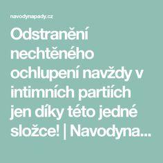 Odstranění nechtěného ochlupení navždy v intimních partiích jen díky této jedné složce! | Navodynapady.cz