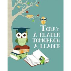Today a reader, tomorrow a leader - BOOKS - QUOTES / WORDS - owls - tree