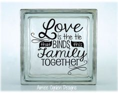 Love is the Tie That Binds This Family Together DIY Kraftyblok / Glass Tile  Vinyl Decal / Sticker available in different sizes