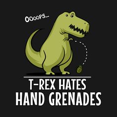 T-Rex Hates Hand Grenades Funny Dinosaur Short Arms T Rex Humor, T Rex Jokes, Cartoon Memes, Funny Memes, T Rex Arms, Nerd Jokes, Dinosaur Funny, Funny Shirt Sayings, Jurassic Park World