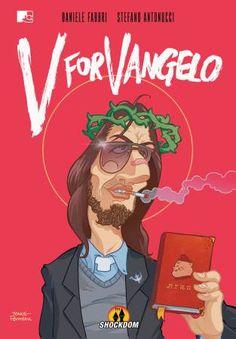 "Shockdom: ""V for Vangelo"" in uscita a settembre http://c4comic.it/2015/08/31/shockdom-v-for-vangelo-in-uscita-a-settembre/"