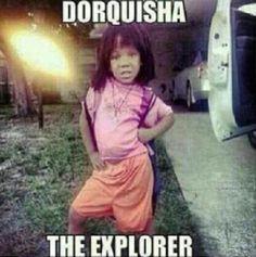 Dorquisha is the shit