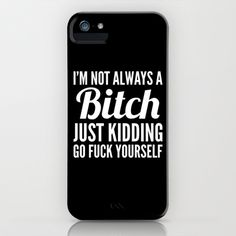 I'M NOT ALWAYS A BITCH (Black & White) iPhone & iPod Case by CreativeAngel - $35.00