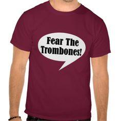 Funny Fear The Trombones T-shirt