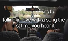 falling in love with a song the first time you hear it.