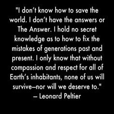 leonard peltier quotes - Google Search