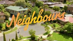 'Everybody needs good neighbours' Theme song for hit show Neighbours