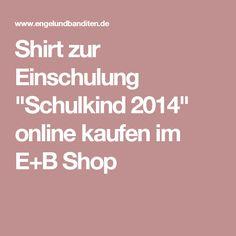 """Shirt zur Einschulung """"Schulkind 2014"""" online kaufen im E+B Shop"""