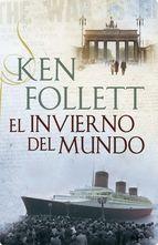 """¡La espera ha terminado! Tras """"La caída de los gigantes"""", Ken Follet vuelve con la 2ª entrega de """"The Century"""": """"El invierno del mundo"""" ¿Preparados para sumergirnos en un pedazo de la Historia del siglo XX?"""