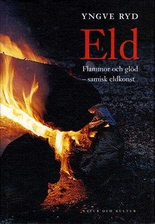 Eld : flammor och glöd - samisk eldkonst    Everything you need to know about otside hearths, fireplaces and the making of fire ...
