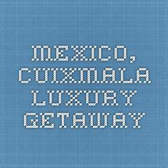 Mexico, Cuixmala - Luxury getaway