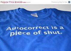 """Autocorrect is a piece of shut"" t by geekthings on Etsy"