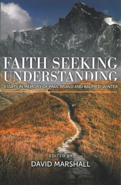Faith Seeking Understanding: Essays in Memory of Paul Brand and Ralph Winter by David Marshall http://www.amazon.com/dp/0878084363/ref=cm_sw_r_pi_dp_WpyIvb0P4B24D