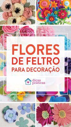 Flores de feltro para decoração: 12 ideias lindas - Dicas Práticas