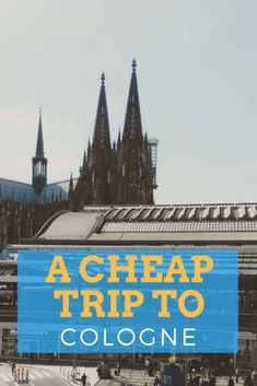 Cologne is the perfect destination for a quick visit or a longer one and with careful planning, it can be cheap too! This is your guide to a cheap trip to Cologne. Travel Europe Cheap, Backpacking Europe, European Travel, Budget Travel, Travel Hacks, Austria Travel, Germany Travel, Frankfurt, Berlin
