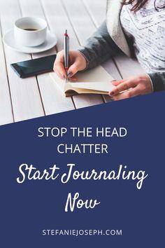 Stop the Head Chatter, Start Journaling Now - Stefanie Joseph Spiritual Guidance, Spiritual Quotes, Empath Abilities, Self Development, Personal Development, Depression Support, Confidence Coaching, Mental Health Journal