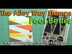 Feel Better with a new stamp set from The Alley Way Stamps (video)! | Lostinpaper