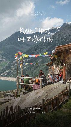 KLEIN TIBET im Zillertal | Tirol - Mountain Hideaways Road Trip, Asia, Around The Worlds, Mountains, Nature, Traveling, Wellness, Blog, Beautiful Places