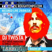 Dj Twista Club Labrynth Warm Up Show on Roughtempo April 2014 by dj twista uk on SoundCloud