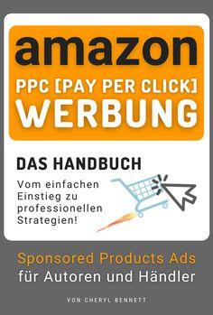 Verkaufe mit PPC [Pay Per Click] Werbung mehr Produkte oder Bücher auf der weltweit größten Onlinehandel-Plattform. Für Händler, Verkäufer, KDP-Autoren im Selbstverlag, Amazon FBA oder FBM. Inkl. Amazon SEO + Keyword-Recherche. Optimiere dein Amazon PPC + vermeide teure Fehler. Selbststarter lernen im Buch wie's funktioniert - vom einfachen Einstieg zu proftablen Strategien. Oder buche unseren Kampagnen-Management-Service - Amazon Werbeanzeigen für dich erledigt! Zum Buch und unseren… Ecommerce Marketing, Affiliate Marketing, Online Marketing, Amazon Fba, Pinterest For Business, Blockchain, About Me Blog, Amazing, Books