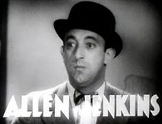 Allen Jenkins (April 9, 1900 – July 20, 1974) was an American character actor who worked on stage, screen and in television.
