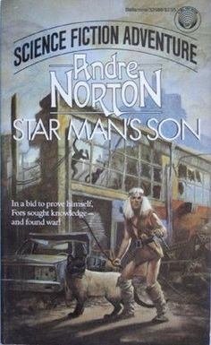 Daybreak 2250—A.D.(aka Star Man's Son) by Andre Norton (1952)