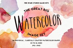 The Great Big Watercolor Image Set by Fire Spark Studios on Creative Market