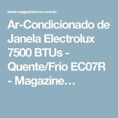 Ar-Condicionado de Janela Electrolux 7500 BTUs - Quente/Frio EC07R - Magazine…