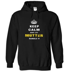 Keep Calm and Let MUTTER Handle It - #sweatshirt and leggings #tumblr sweater. SECURE CHECKOUT => https://www.sunfrog.com/Christmas/Keep-Calm-and-Let-MUTTER-Handle-It-ufrid-Black-Hoodie.html?68278