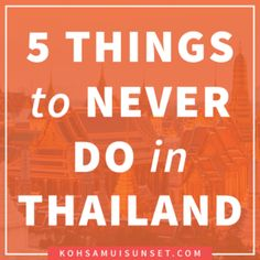Do's and Don'ts in Thailand: 10 Easy Tips for Perfect Manners in Thailand – Discover the 5 things you should never do in Thailand, plus 5 great ideas for how to be a polite visitor in Thailand. Easy, straightforward etiquette advice! Click through to read more: http://www.kohsamuisunset.com/dos-donts-in-thailand/